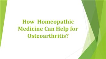 How Homeopathy Medicine Can Help for Osteoarthritis?